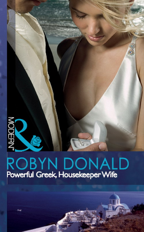 Robyn Donald Powerful Greek, Housekeeper Wife robyn donald the final proposal