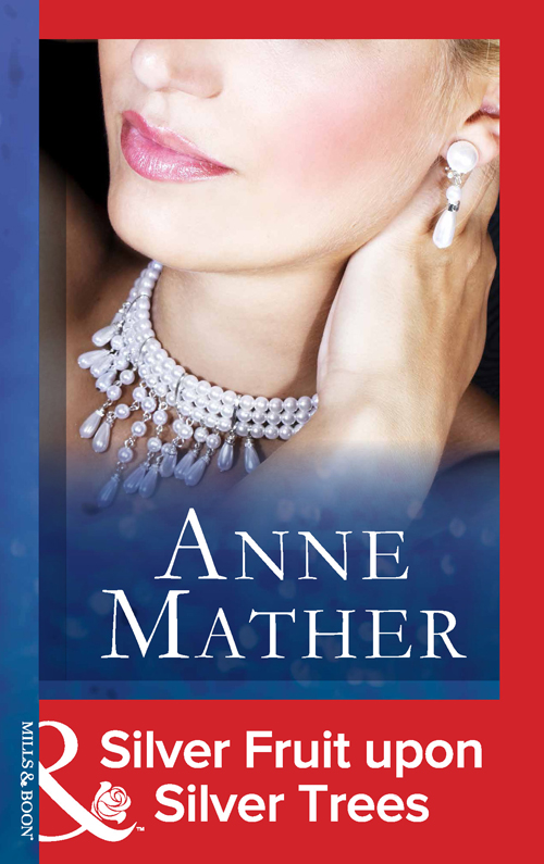 Anne Mather Silver Fruit Upon Silver Trees anne mather edge of temptation