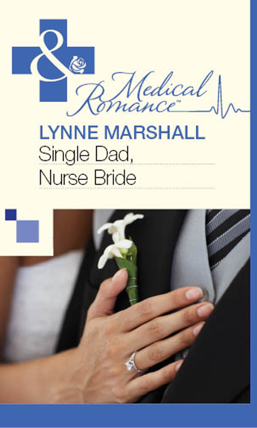 Lynne Marshall Single Dad, Nurse Bride the good mother