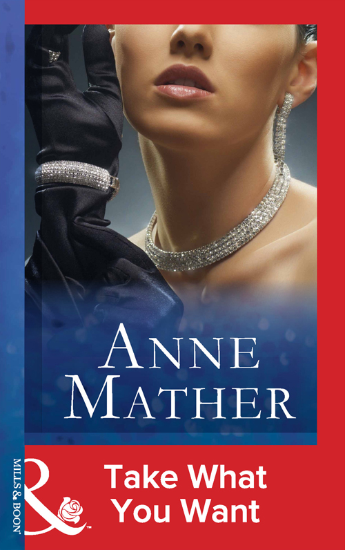 Anne Mather Take What You Want anne mather tender assault
