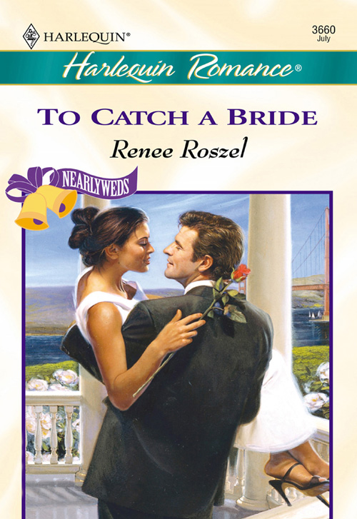 Renee Roszel To Catch A Bride a bride unveiled