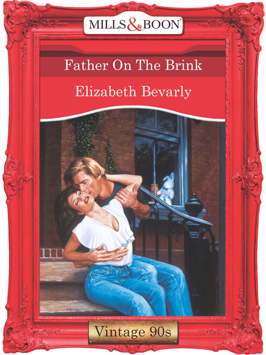 Elizabeth Bevarly Father On The Brink the view from here
