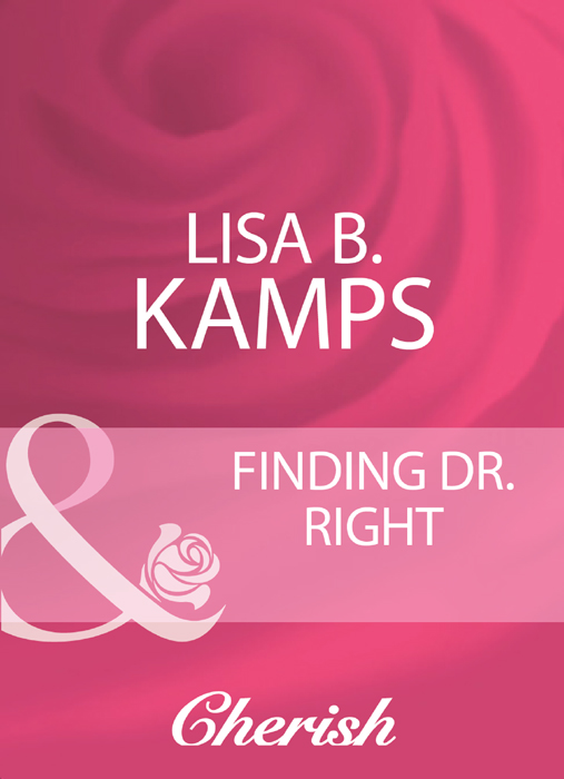 Lisa Kamps B. Finding Dr. Right laurie paige wanted one son