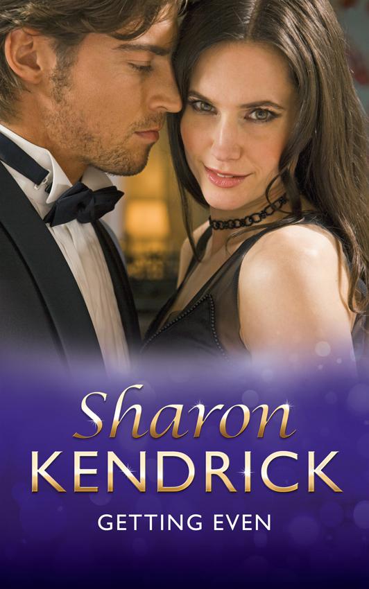 Шэрон Кендрик Getting Even sharon kendrick kalėdinė svajonė