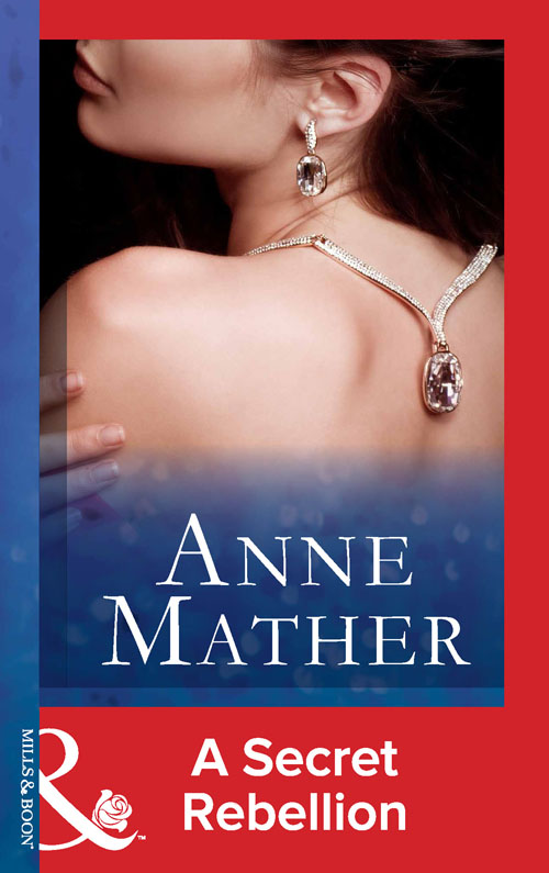 Anne Mather A Secret Rebellion anne mather a secret rebellion