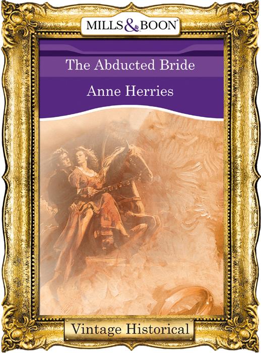 Anne Herries The Abducted Bride deborah dilley k essentials of banking