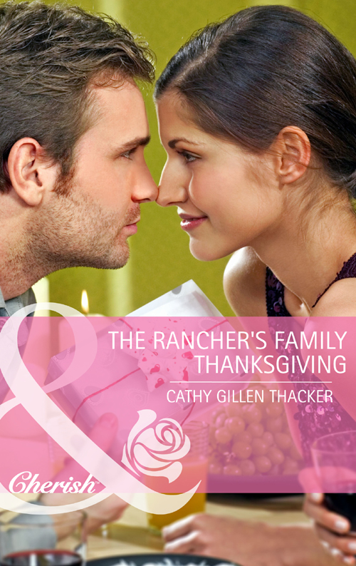Cathy Thacker Gillen The Rancher's Family Thanksgiving cathy thacker gillen a baby in the bunkhouse
