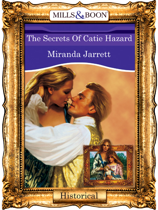 Miranda Jarrett The Secrets Of Catie Hazard the hidden girl
