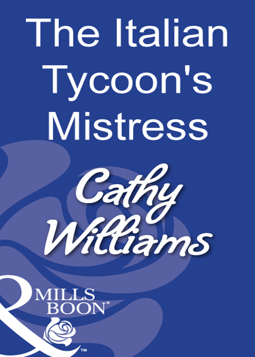 CATHY WILLIAMS The Italian Tycoon's Mistress cathy williams accidental mistress