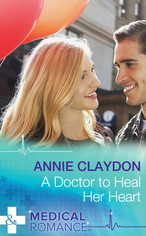 Annie Claydon A Doctor To Heal Her Heart janice lynn a surgeon to heal her heart