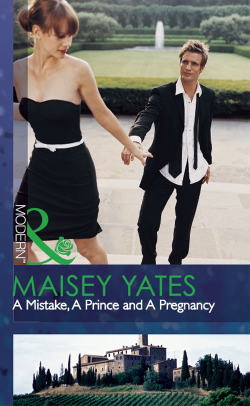 Maisey Yates A Mistake, A Prince and A Pregnancy sally carleen the prince s heir