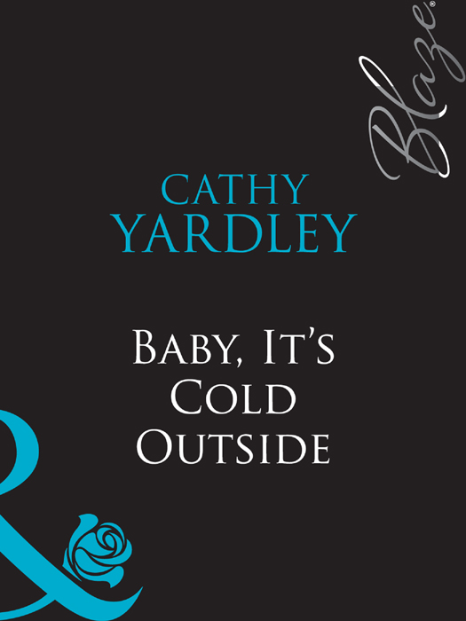 Cathy Yardley Baby, It's Cold Outside