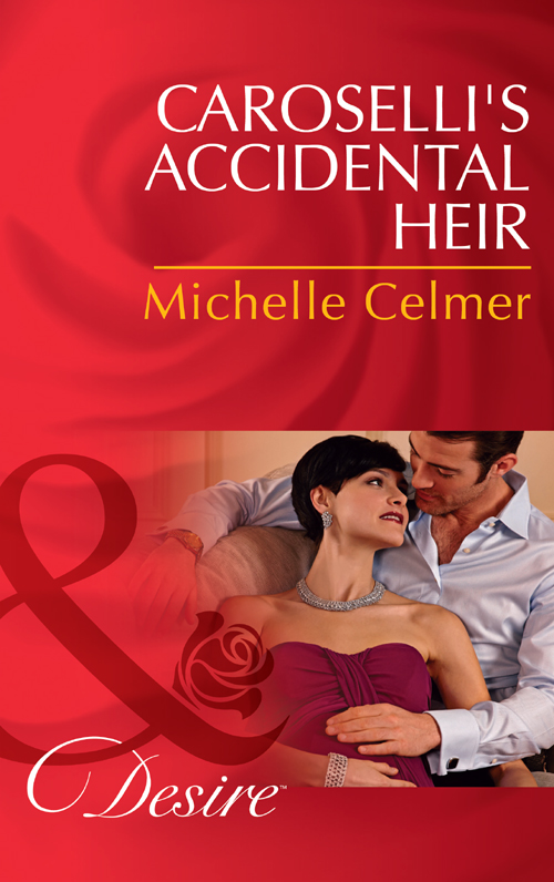 Michelle Celmer Caroselli's Accidental Heir michelle celmer princess in the making