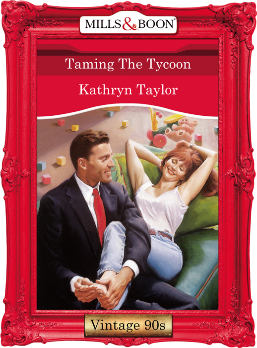 Kathryn Taylor Taming The Tycoon
