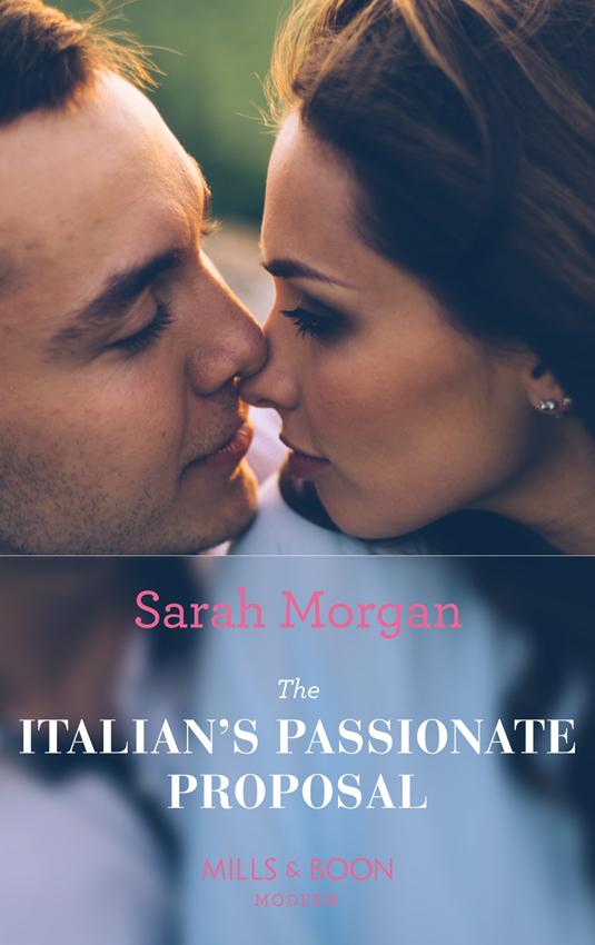 Sarah Morgan The Italian's Passionate Proposal emilie rose a passionate proposal