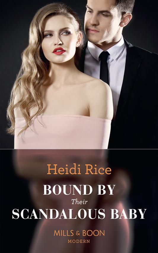 Heidi Rice Bound By Their Scandalous Baby blackstone