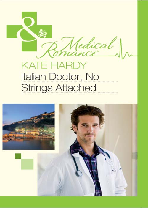 Kate Hardy Italian Doctor, No Strings Attached alison kent no strings attached