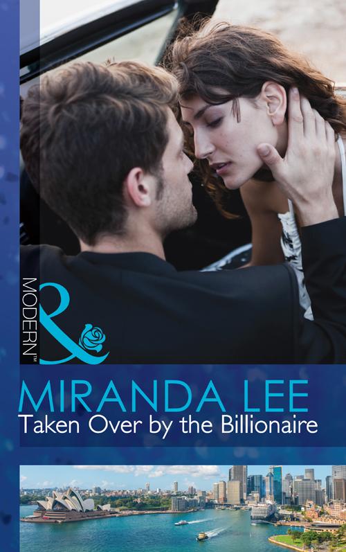 Miranda Lee Taken Over by the Billionaire miranda lee scandals and secrets