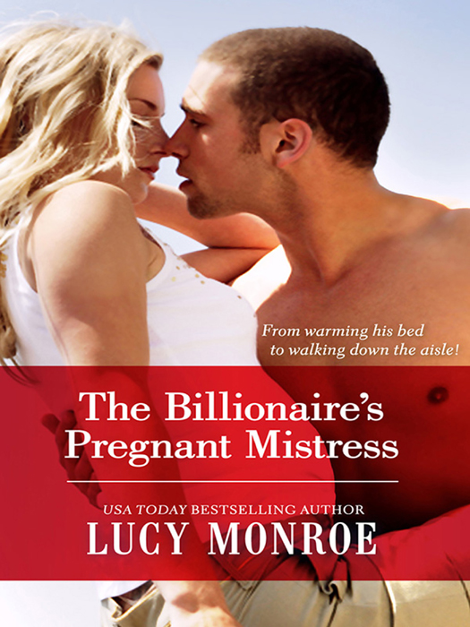 LUCY MONROE The Billionaire's Pregnant Mistress margaret barker greek doctor claims his bride