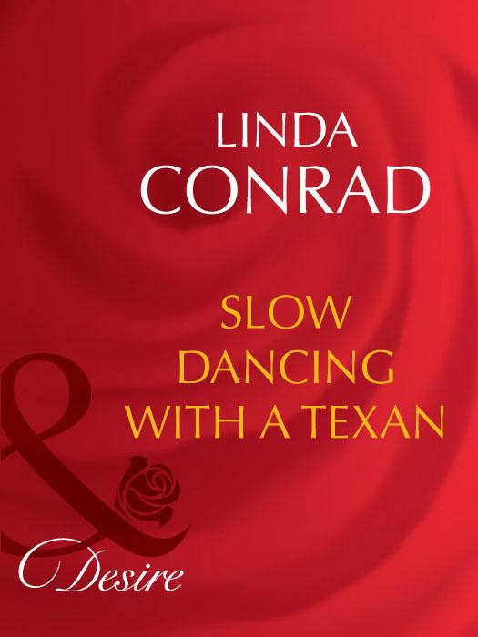 Linda Conrad Slow Dancing With a Texan марчук н начало пути