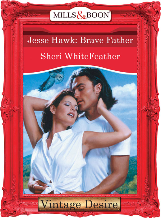 Sheri WhiteFeather Jesse Hawk: Brave Father patricia johns the lawman s surprise family