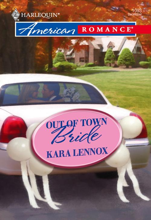 Kara Lennox Out of Town Bride kara lennox her perfect hero