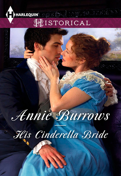 ANNIE BURROWS His Cinderella Bride annie burrows courtship in the regency ballroom his cinderella bride devilish lord mysterious miss