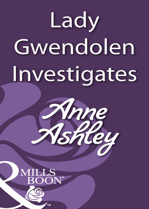 ANNE ASHLEY Lady Gwendolen Investigates anne ashley a lady of rare quality