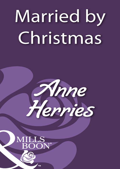 Anne Herries Married By Christmas whom to marry