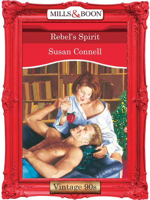 Susan Connell Rebel's Spirit susan connell tall dark and temporary