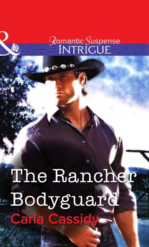 Carla Cassidy The Rancher Bodyguard