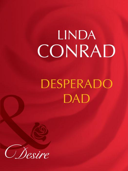 Linda Conrad Desperado Dad desperado