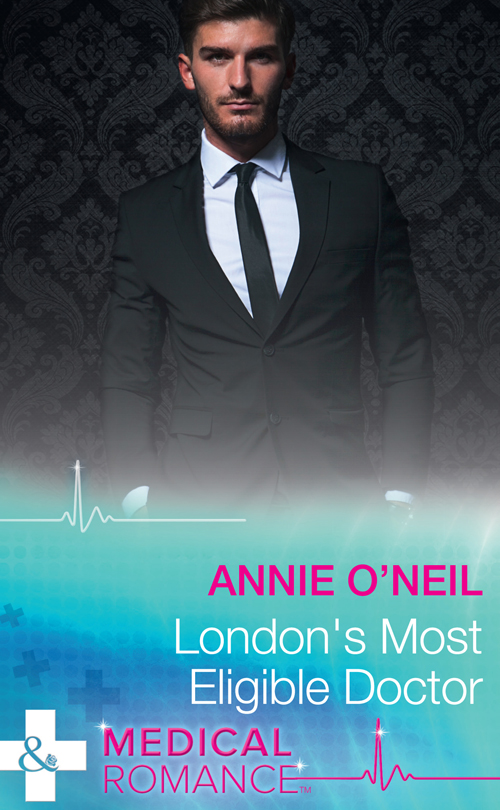 Annie O'Neil London's Most Eligible Doctor