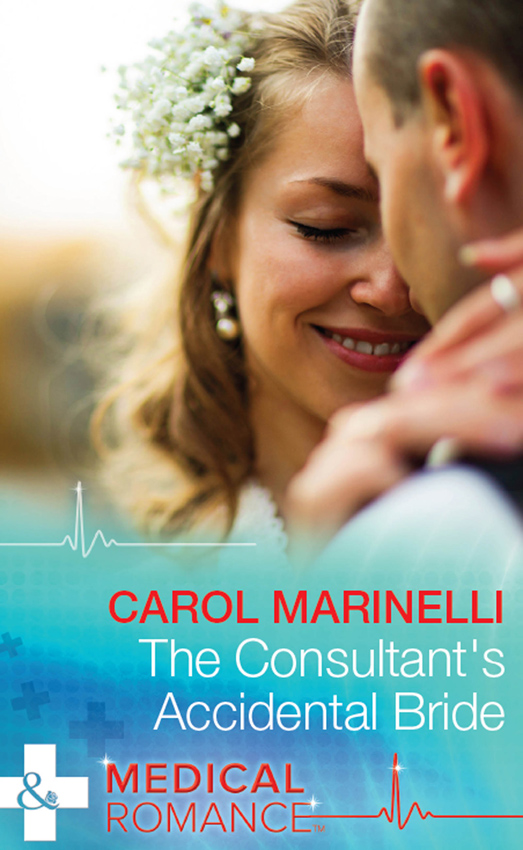 CAROL MARINELLI The Consultant's Accidental Bride carol marinelli emergency a marriage worth keeping