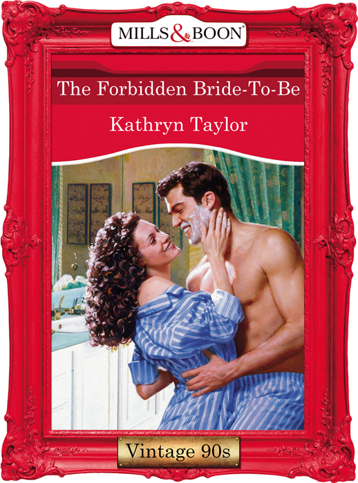 Kathryn Taylor The Forbidden Bride-To-Be
