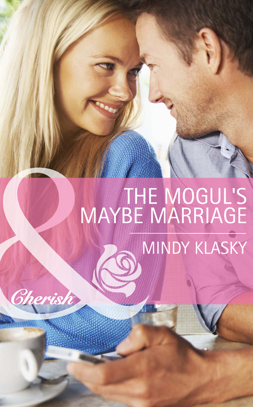 Mindy Klasky The Mogul's Maybe Marriage ultimatum