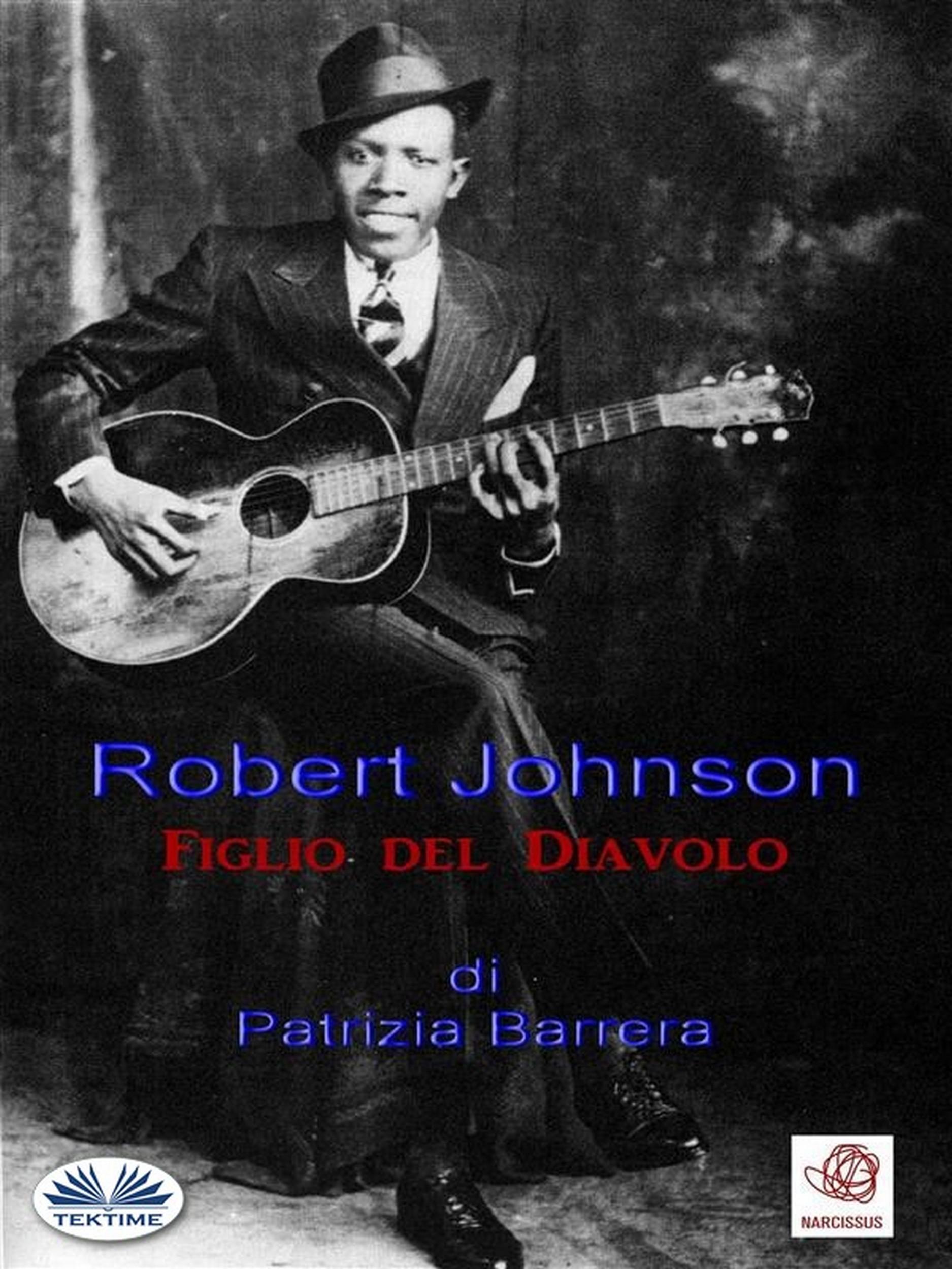 цены Patrizia Barrera Robert Johnson Figlio Del Diavolo