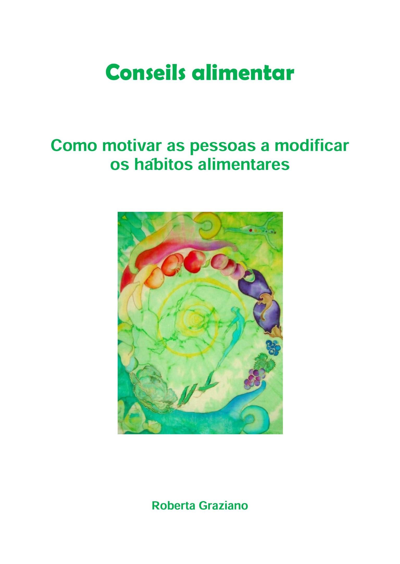 Roberta Graziano Counseling Alimentar. Como Motivar As Pessoas A Modificar Os Hábitos Alimentares portugal codigo de procedimento e de processo tributario portugal