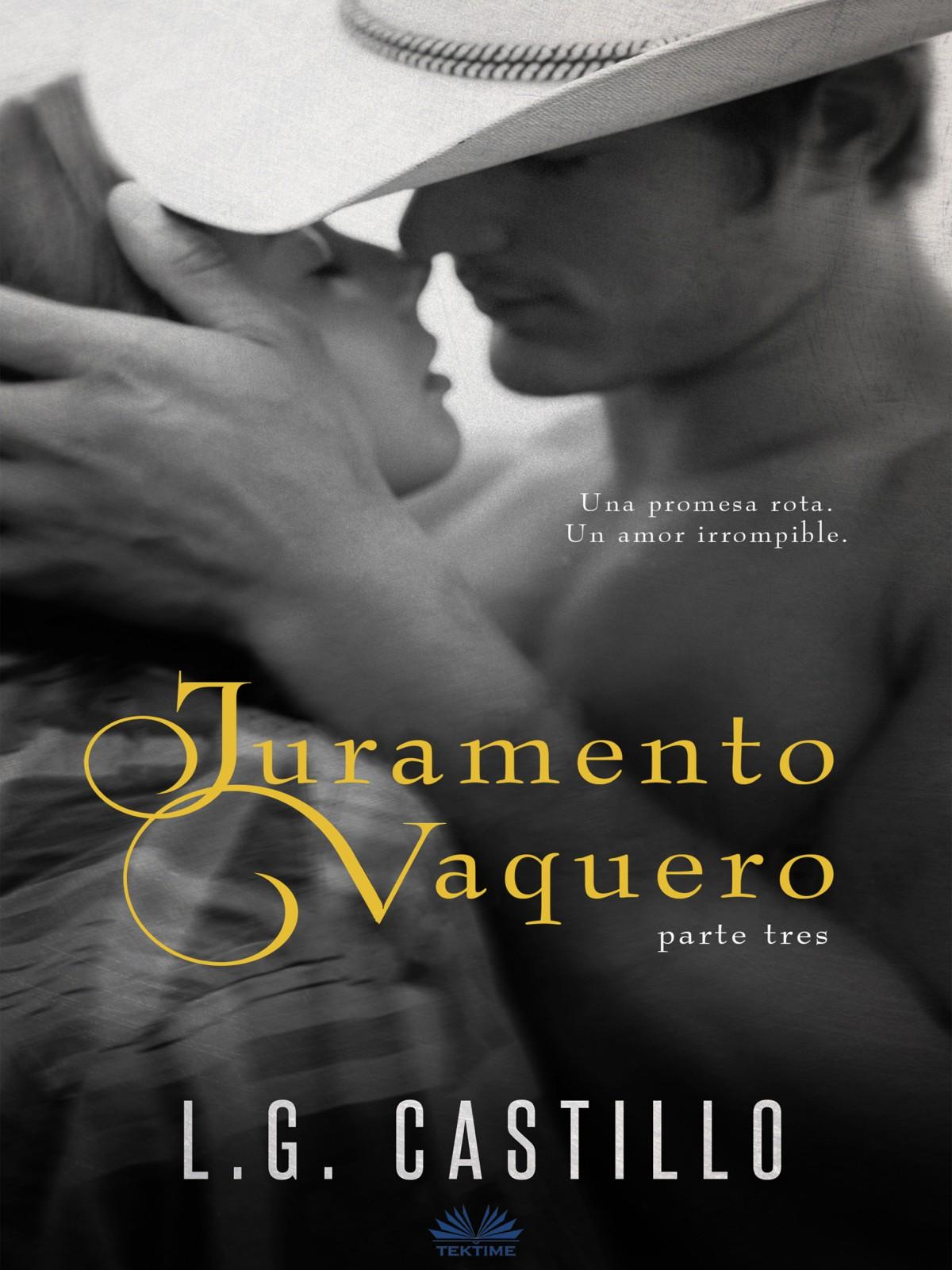 L.G. Castillo Juramento Vaquero: Parte Tres tiempo muerto