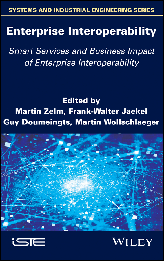 Enterprise Interoperability: Smart Services and Business Impact of Enterprise Interoperability