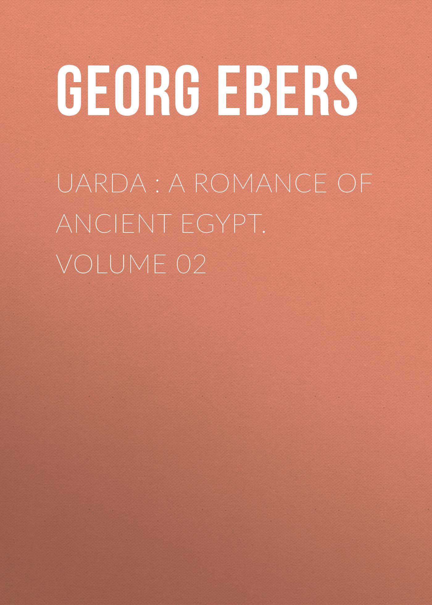 Georg Ebers Uarda : a Romance of Ancient Egypt. Volume 02 ancient egypt
