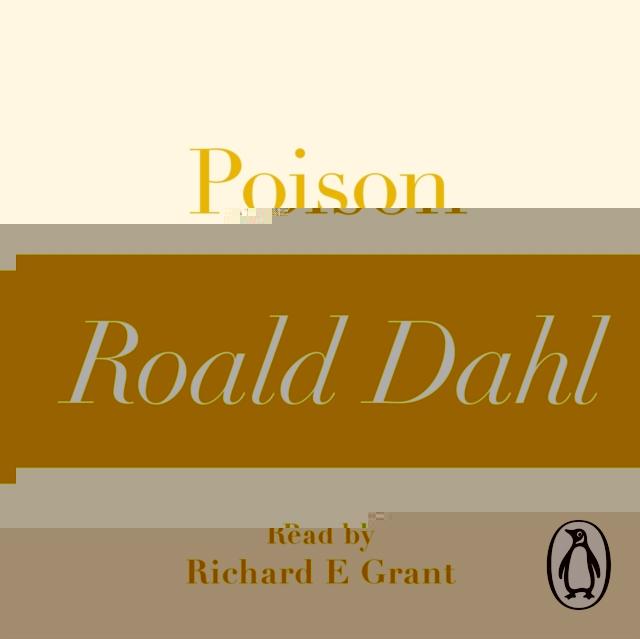 Roald Dahl Poison (A Roald Dahl Short Story) dahl roald dirty beasts