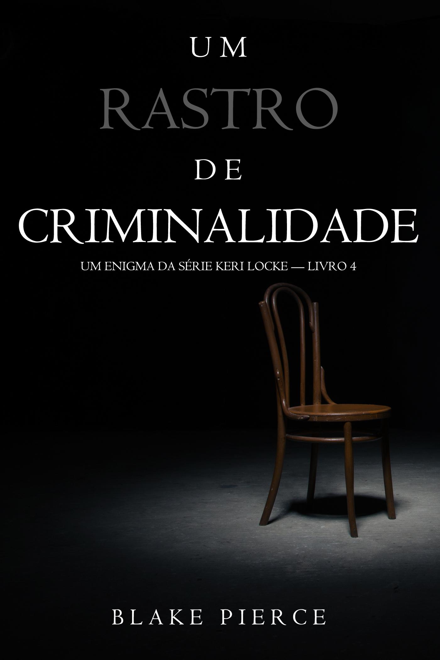 Блейк Пирс Um Rastro De Criminalidade antonio gomes d azevedo sampaio um livro util e agradavel em forma de almanach 1889 jacarehy provincia de sao paulo brazil portuguese edition
