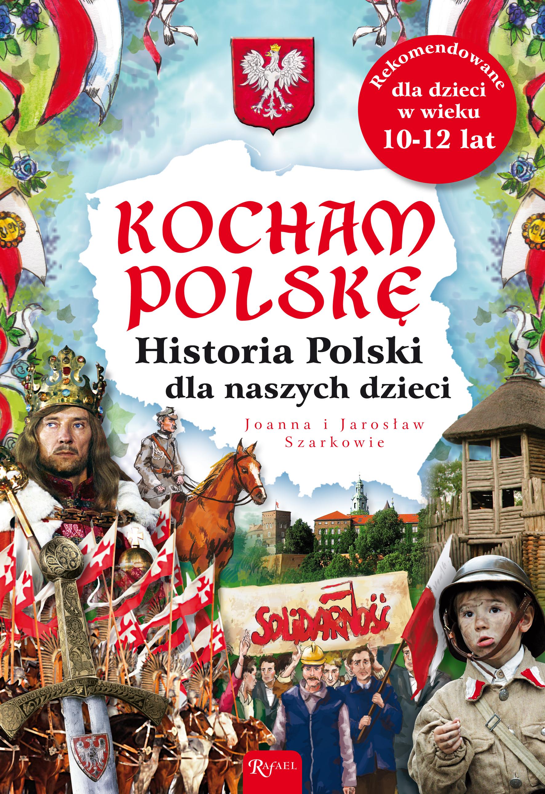 Joanna Szarek Kocham Polskę. Historia Polski dla naszych dzieci beatrix podolska rytmika dla dzieci