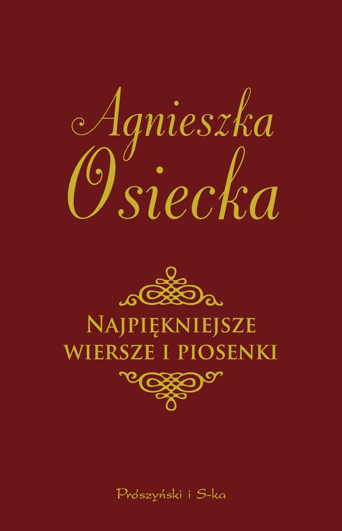 Agnieszka Osiecka Najpiękniejsze wiersze i piosenki piotr skwarcz najpiękniejsze wiersze dla dzieci