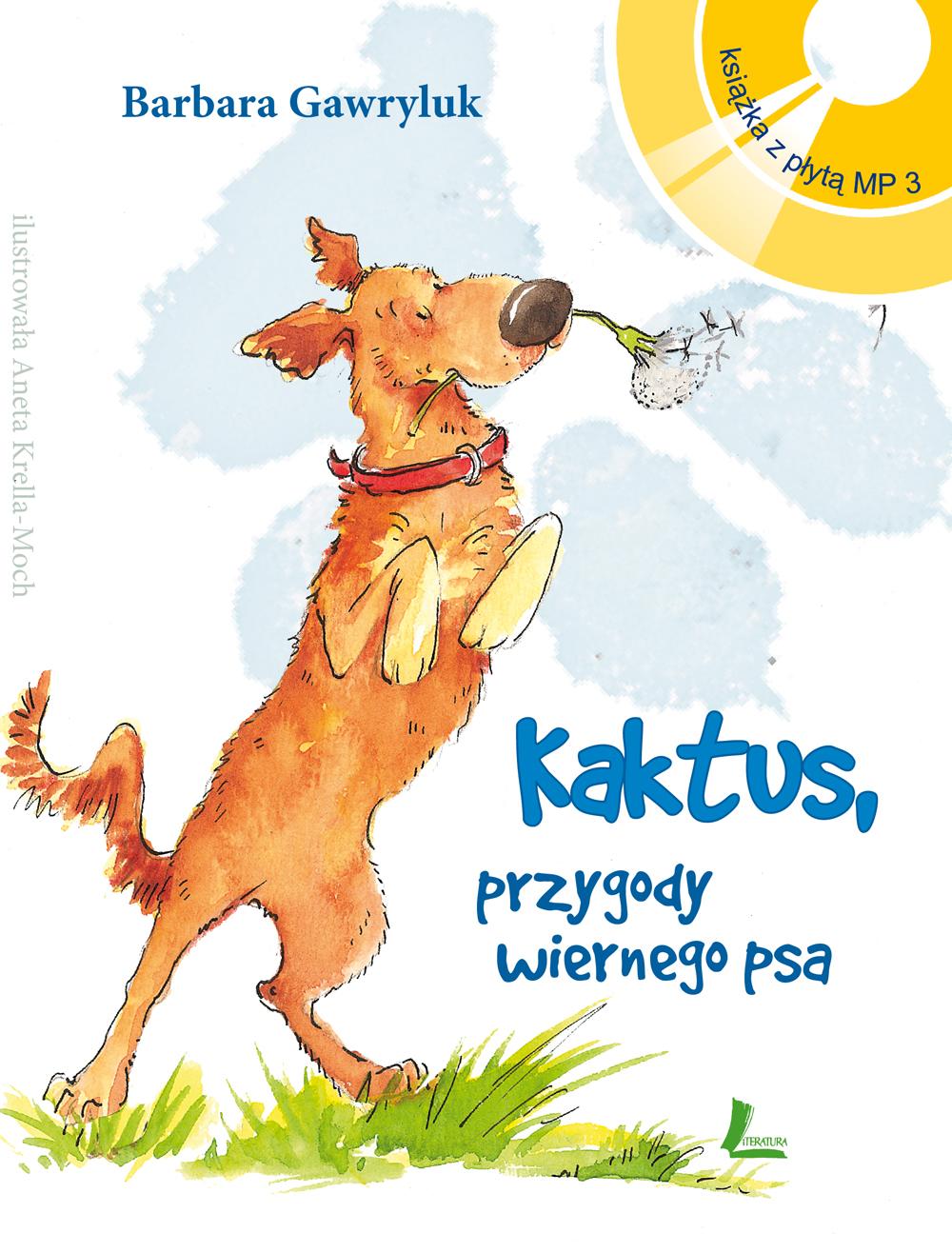 Barbara Gawryluk Kaktus - przygody wiernego psa + Audiobook MP3 divya srinivasan little owl s audiobook collection