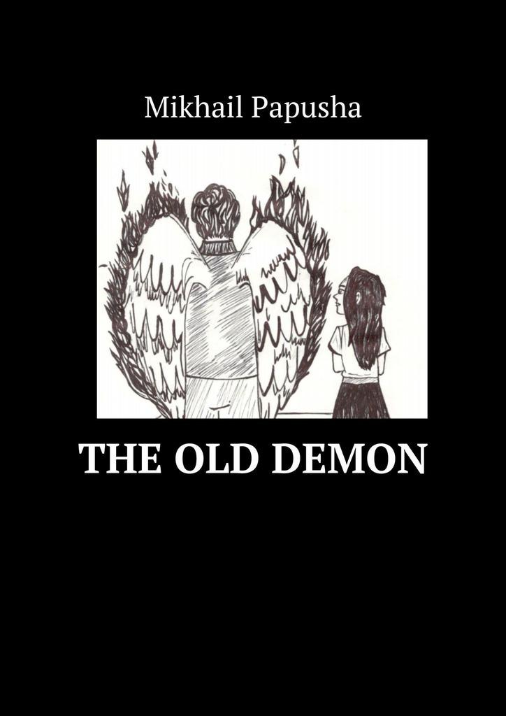 Mikhail Papusha The old demon цена