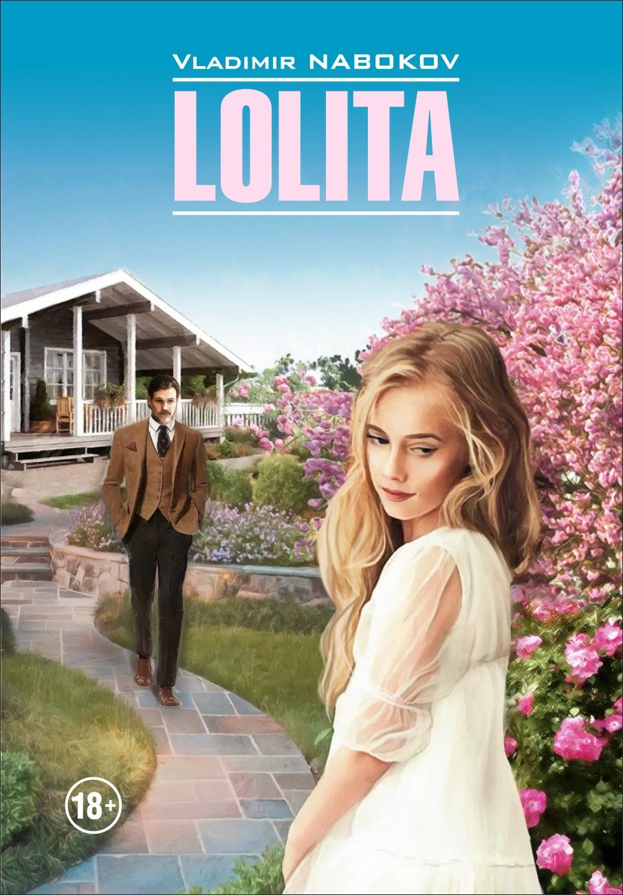 Владимир Набоков Lolita / Лолита. Книга для чтения на английском языке лолита красногорск