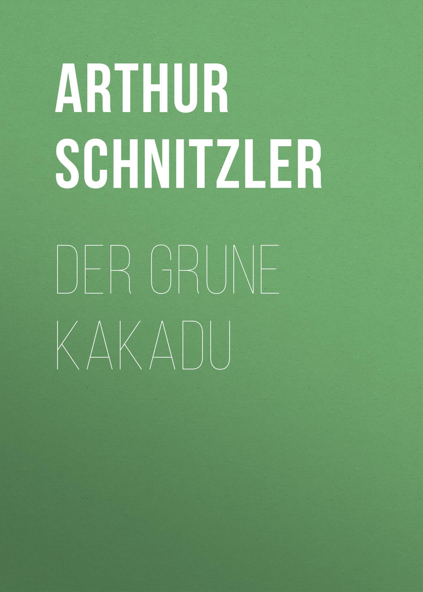 Arthur Schnitzler Der grune Kakadu