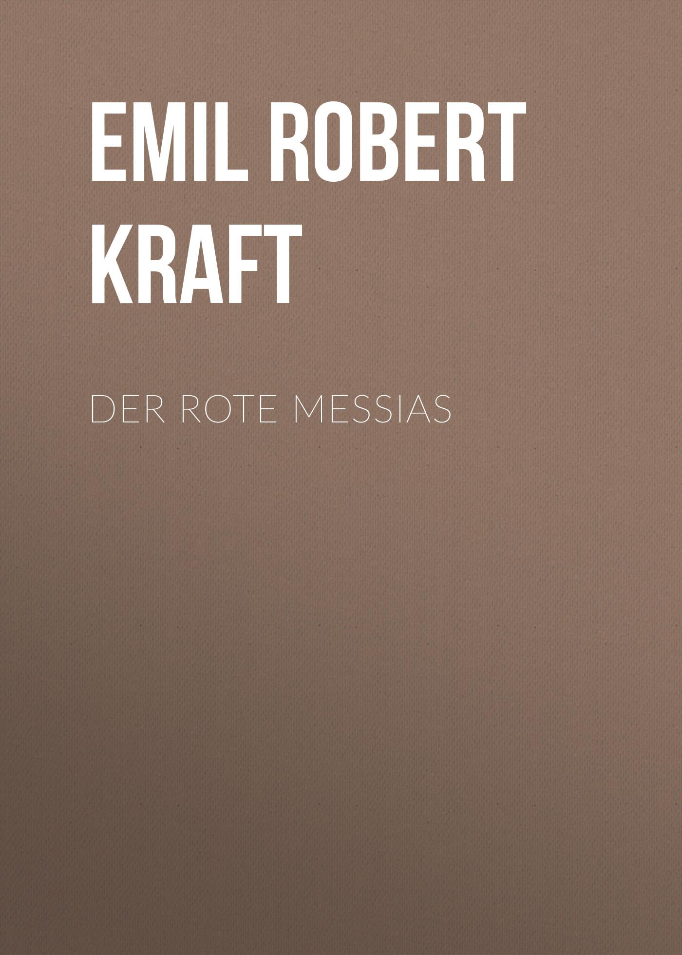 Emil Robert Kraft Der rote Messias